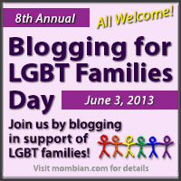 Blogging for LGBT Families Day 2013