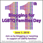 11th blogging for LGBT families